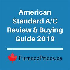 american standard a c review buying guide 2019 furnaceprices ca