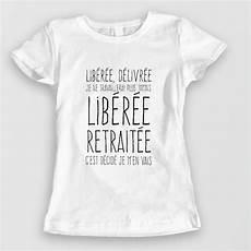 idee cadeau retraite original shirt lib 233 r 233 e retrait 233 e cadeau de d 233 part 224 la retraite