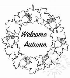 Ausmalbilder Herbst Blatt Welcome Autumn With Wreath Of Leaves Coloring Page