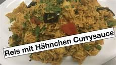 reis mit hähnchen reis mit h 228 hnchen currysauce