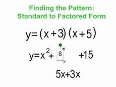 factored form to standard form standard form to factored form finding a pattern youtube