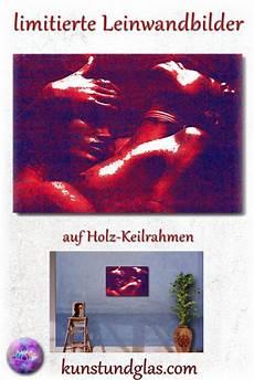 Kunstdrucke Auf Keilrahmen - leinwandbilder auf keilrahmen kunst und glas
