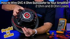 2 ohm subwoofer parallel wiring diagram wiring your dvc 4 ohm subwoofer 2 ohm parallel vs 8 ohm series wiring
