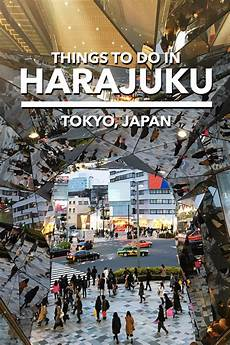 20 things to do in harajuku tokyo tokyo japan travel japan travel tokyo travel