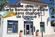 comment obtenir une carte bancaire gratuite sans changer