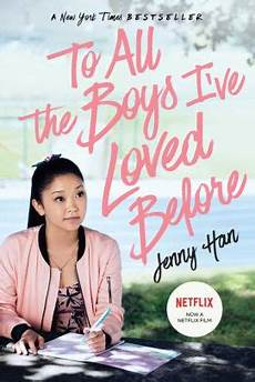 to all the boys i ve loved before to all the boys i ve loved before by han paperback