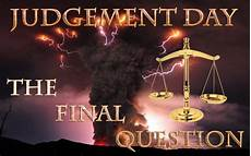 Day Of Judgment judgement day the question remnant call