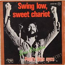 eric clapton swing low sweet chariot swing low sweet chariot pretty blue by eric clapton