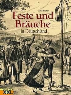 bräuche in deutschland feste und br 228 uche in deutschland anke fischer