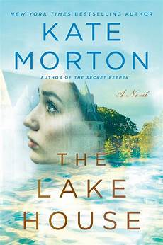 best kate morton book the lake house book by kate morton official publisher