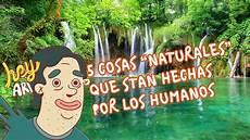 que son simbolos naturales concepto 5 cosas que pensabas que son naturales pero son hechas por el hombre hey arnoldo youtube