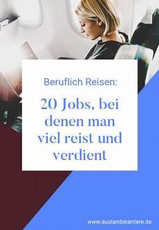20 Bei Denen Viel Reist Und Verdient Berufe