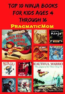 best children s books by age 10 top 10 ninja books for kids ages 4 through 16 pragmaticmom