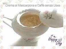crema al mascarpone senza uova ottima per ogni preparazione ricetta nel 2020 idee alimentari crema al mascarpone e caff 232 senza uova acqua farina e