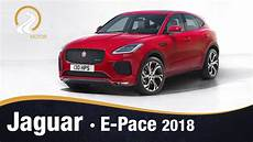 Jaguar E Pace 2018 Prueba Test An 225 Lisis Review En