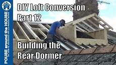 Pitched Roof Dormer Construction by Loft Conversion Part 12 Build The Rear Dormer Pitched