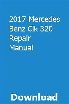 car service manuals pdf 2011 mercedes benz slk class lane departure warning 2017 mercedes benz clk 320 repair manual mercedes benz c240 mercedes benz slk mercedes benz