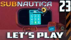 subnautica let s play pc gameplay ep 23 door code trouble