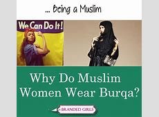 Why do Muslim Women Wear Burqa Reason with Historical Aspect