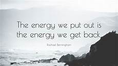 rachael bermingham quote the energy we put out is the