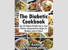 The Diabetic Cookbook: Top 365 Diabetic Friendly Easy to