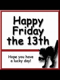 friday the 13th happy friday the 13th friday the 13th