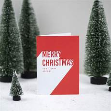 merry christmas you filthy animal card merry christmas you filthy animal christmas card by pines creative notonthehighstreet com