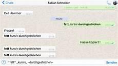 Fett Schreiben In Whatsapp - whatsapp so schreibt text fett kursiv durchgestrichen