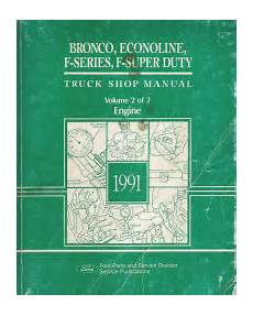 service manuals schematics 1991 ford f series security system 1991 ford bronco econoline f series f super duty truck service manual 2 volume set