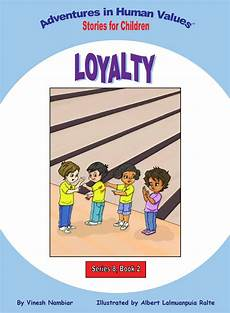 children s picture books about loyalty adventures in human values stories for children loyalty by the human values 4 kids