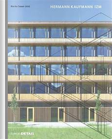hermann kaufmann architekt detail special hermann kaufmann izm archdaily