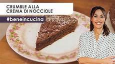 crema chantilly di benedetta parodi crumble alla crema di nocciole ricetta facile e veloce benedetta parodi beneincucina youtube
