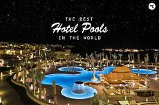 best hotel on the the 20 best hotel pools in the world hiconsumption