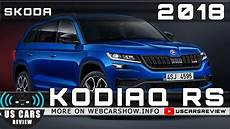2018 skoda kodiaq rs review release date specs prices