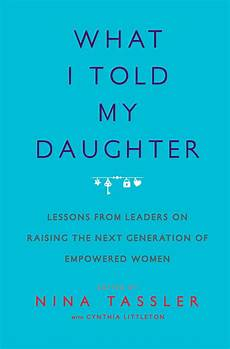 100 really powerful i am my mothers daughter what i told my daughter book by nina tassler cynthia