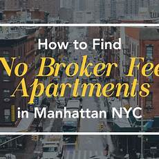 Apartment Movers Manhattan by How To Find No Broker Fee Apartments In Manhattan Nyc
