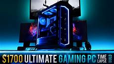 1700 ultimate gaming pc time lapse build