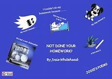 poetry homework ks2 25482 not done your homework a poem by josie whitehead for ks1 ks2 and ks3 children teaching