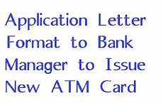 application letter format to bank manager to issue new atm card letter formats and sle letters