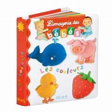 livre les couleurs l imagerie des b 233 b 233 s pour enfant de 1