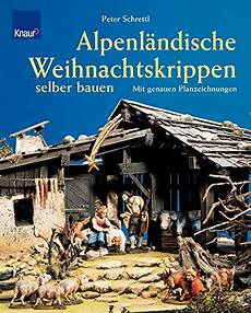 alpenlaendische weihnachtskrippen selber bauen