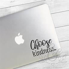 choose kindness kindness decal kindness sticker be