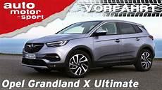 Opel Grandland X Ultimate 2018 Ist Das Schon Premium