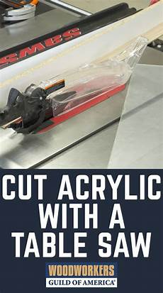 learn how to cut acrylic sheets with a table saw safely and effectively incorporating glass