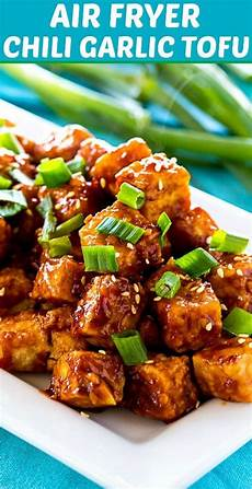 air fryer chili garlic tofu vegetarian air fryer recipes healthy southern recipes air fryer