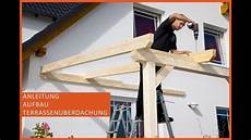 Terrassen 252 Berdachung Aus Holz Terrassendach Selber Bauen