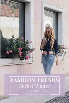 Fashion Trends Im Herbst Winter 2017 18 Therubinrose