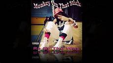 römer max way monkey on that stick ra by the way new orleans bounce