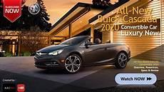 buick cascada 2020 all new 2020 buick cascada convertible luxury overview