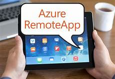 remote app microsoft to roll out azure remoteapp service next week